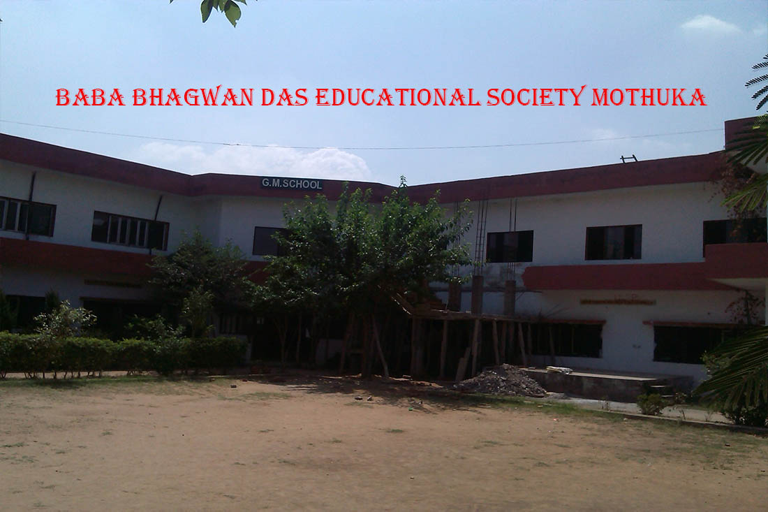 Baba Bhagwan Das Educational Society (Mothuka)