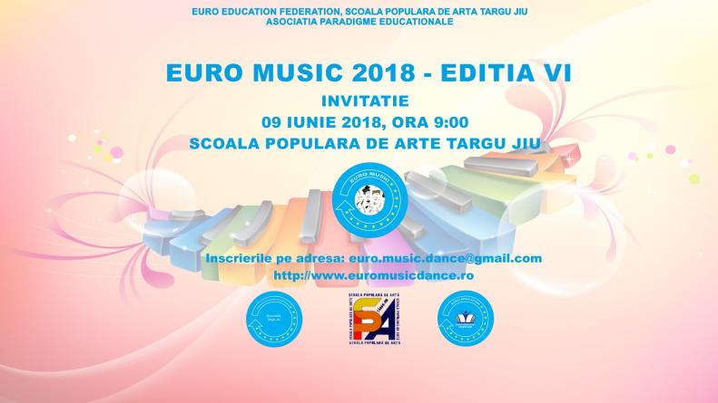 """Pe 09 iunie 2018 din nou la Târgu-Jiu vă invităm la """"EURO MUSIC"""" – ediția a VI-a!"""