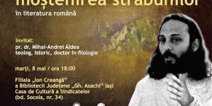 Astăzi la Iași este invitat cel mai activ corespondent al nostru! Moștenirea străbunilor în literatura română – Pr. Mihai Aldea