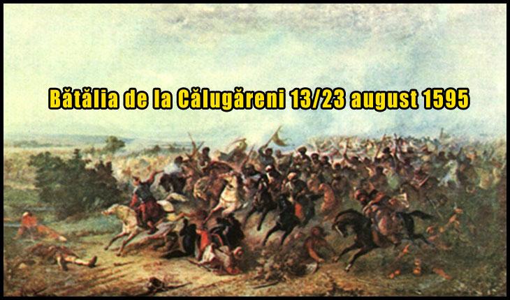 La 23 august 1595 avea loc Bătălia de la Călugăreni